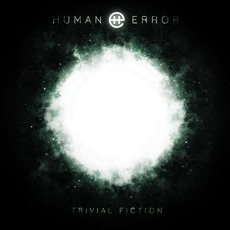 Trivial Fiction mp3 Album by Human Error