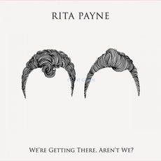 We're Getting There, Aren't We? mp3 Album by Rita Payne