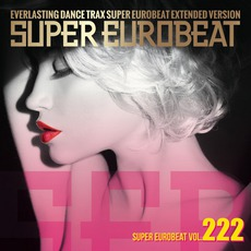 Super Eurobeat, Volume 222 (Extended Version)