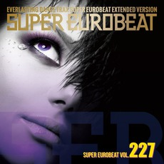 Super Eurobeat, Volume 227 (Extended Version)