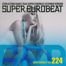 Super Eurobeat, Volume 224 (Extended Version) mp3 Compilation by Various Artists