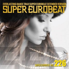 Super Eurobeat, Volume 226 (Extended Version)