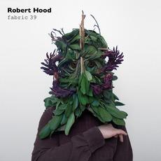 Fabric 39: Robert Hood