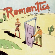 What I Like About You (And Other Romantic Hits) mp3 Artist Compilation by The Romantics