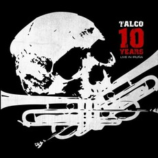 10 Years: Live In Iruna mp3 Live by Talco