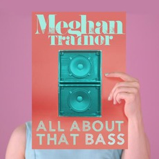 All About That Bass mp3 Single by Meghan Trainor