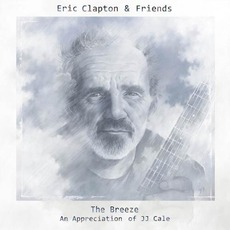 The Breeze: An Appreciation Of JJ Cale mp3 Album by Eric Clapton
