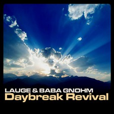 Daybreak Revival by Lauge & Baba Gnohm