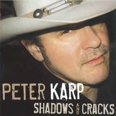 Shadows And Cracks mp3 Album by Peter Karp