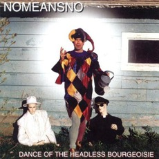 Dance Of The Headless Bourgeoisie (Re-Issue)