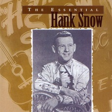 The Essential Hank Snow