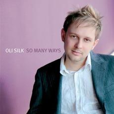So Many Ways mp3 Album by Oli Silk
