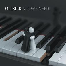 All We Need mp3 Album by Oli Silk