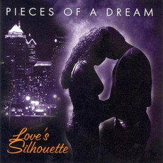 Love's Silhouette mp3 Album by Pieces Of A Dream