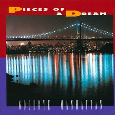 Goodbye Manhattan mp3 Album by Pieces Of A Dream