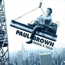 Truth B Told (Bonus Version) mp3 Album by Paul Brown