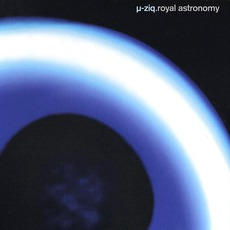 Royal Astronomy by µ-Ziq