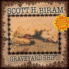 Graveyard Shift mp3 Album by Scott H. Biram