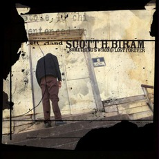 Something's Wrong/Lost Forever mp3 Album by Scott H. Biram