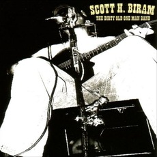 The Dirty Old One Man Band mp3 Album by Scott H. Biram