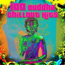 100 Buddha Chillout Hits by Various Artists