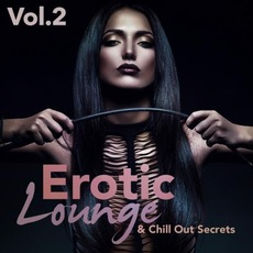 Erotic Lounge & Chill Out Secrets, Vol. 2 by Various Artists