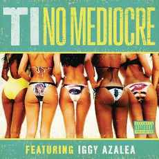 No Mediocre mp3 Single by T.I.