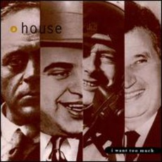 I Want Too Much mp3 Album by A House