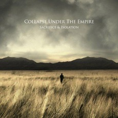 Sacrifice & Isolation mp3 Album by Collapse Under The Empire