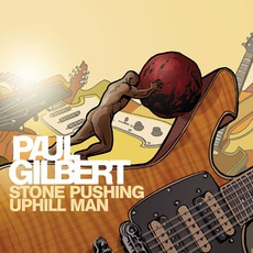 Stone Pushing Uphill Man mp3 Album by Paul Gilbert