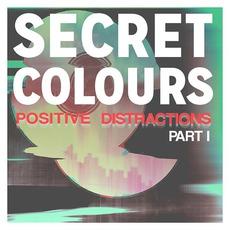 Positive Distractions, Part I by Secret Colours