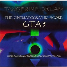 GTA5: The Cinematographic Score mp3 Soundtrack by Tangerine Dream