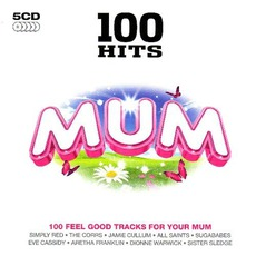 100 Hits: Mum by Various Artists