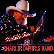 Fiddle Fire: 25 Years Of The Charlie Daniels Band by The Charlie Daniels Band