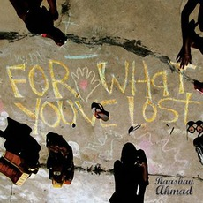 For What You've Lost by Raashan Ahmad