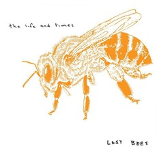 Lost Bees mp3 Album by The Life And Times