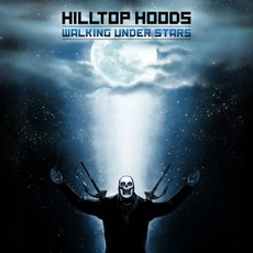 Walking Under Stars mp3 Album by Hilltop Hoods