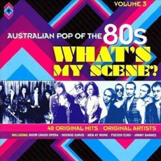 Australian Pop Of The 80s, Volume 3: What's My Scene mp3 Compilation by Various Artists