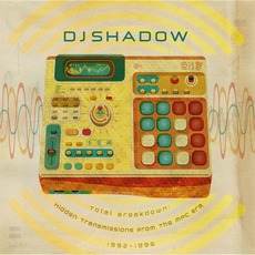 Total Breakdown: Hidden Transmissions From The MPC Era, 1992-1996 mp3 Artist Compilation by DJ Shadow