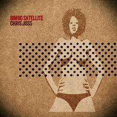 Bimbo Satellite mp3 Album by Chris Joss