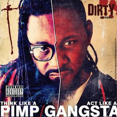 Think Like A Pimp. Act Like A Gangsta mp3 Album by Dirty
