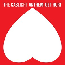 Get Hurt (Best Buy Deluxe Edition) mp3 Album by The Gaslight Anthem
