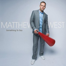 Something To Say mp3 Album by Matthew West