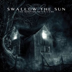 The Morning Never Came (US Edition) mp3 Album by Swallow The Sun