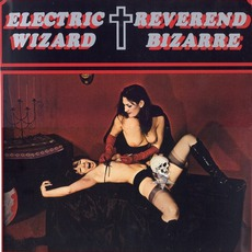 Electric Wizard / Reverend Bizarre