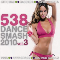 538 Dance Smash 2010, Volume 3 mp3 Compilation by Various Artists