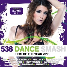 538 Dance Smash: Hits Of The Year 2013 mp3 Compilation by Various Artists