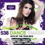 538 Dance Smash: Hits Of The Year 2013