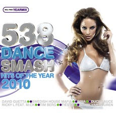 538 Dance Smash: Hits Of The Year 2010 mp3 Compilation by Various Artists