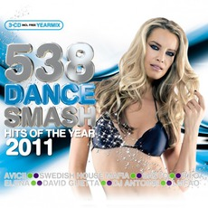 538 Dance Smash: Hits Of The Year 2011 mp3 Compilation by Various Artists